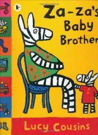 Za-Za's Baby Brother - Lucy Cousins