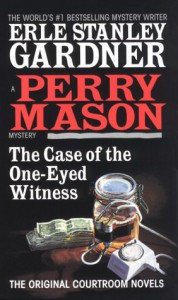 The Case of the One-Eyed Witness - Erle Stanley Gardner