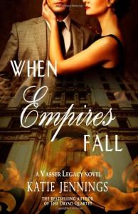 When Empires Fall: A Vasser Legacy Novel - Katie Jennings
