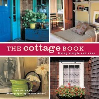 The Cottage Book: Living Simple and Easy - Carol Bass