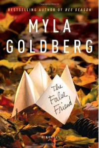 The False Friend - Myla Goldberg