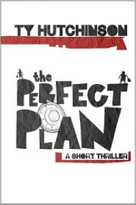 The Perfect Plan - Ty Hutchinson