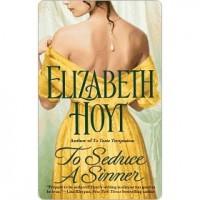 To Seduce A Sinner (Legend of the Four Soldiers, #2) - Elizabeth Hoyt