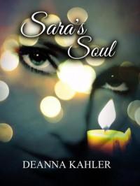Sara's Soul - Deanna Kahler