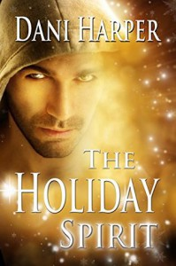 The Holiday Spirit (All She Wants for Christmas is a Ghost...) - Dani Harper