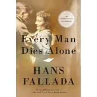 Every Man Dies Alone Publisher: Melville House; Reprint edition - Hans Fallada