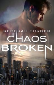 Chaos Broken - Rebekah Turner