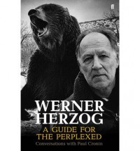 [(Werner Herzog - A Guide for the Perplexed: Conversations with Paul Cronin)] [Author: Paul Cronin] published on (September, 2014) - Paul Cronin