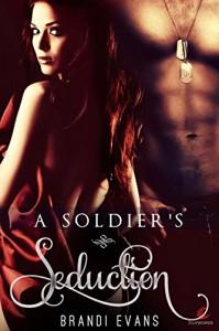 A Soldier's Seduction - Brandi Evans
