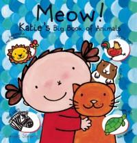 Meow! Katie's Big Book of Animals - Liesbet Slegers