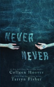Never Never (Volume 1) - Colleen Hoover, Tarryn Fisher