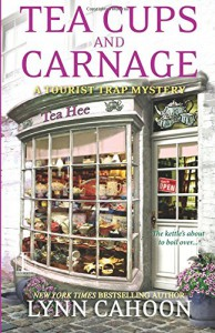 Tea Cups and Carnage - Lynn Cahoon