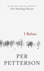 I Refuse: A Novel - Per Petterson, Don Bartlett