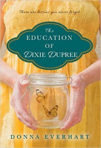 The Education of Dixie Dupree - Donna Everhart
