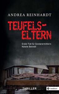 Teufelseltern: Erster Fall von Sonderermittlerin Natalie Bennett - Andrea Reinhardt