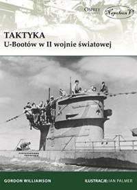 Taktyka U-Bootów w II wojnie światowej - Gordon Williamson, Daniel Kowalczuk