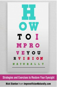 How To Improve Your Vision Naturally: Strategies and Exercises to Restore Your Eyesight - Nick  Stanton