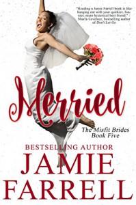 Merried (Misfit Brides Book 5) - Jamie Farrell