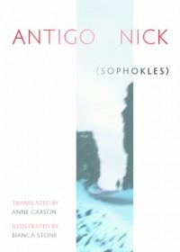 Antigonick - Anne Carson, Bianca Stone