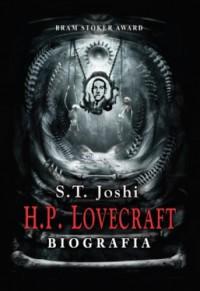 H.P. Lovecraft. Biografia - S.T. Joshi, Mateusz Kopacz