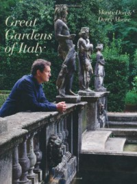 Italian Gardens: A Personal Exploration of Italy's Great Gardens. Monty Don, Derry Moore - Montagu Don
