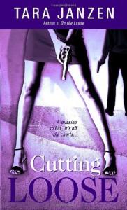 Cutting Loose - Tara Janzen