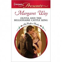 Olivia and the Billionaire Cattle King (Harlequin Presents) - Margaret Way