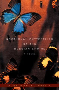 Nocturnal Butterflies Of The Russian Empire: A Novel - José Manuel Prieto, José Manuel Prieto González