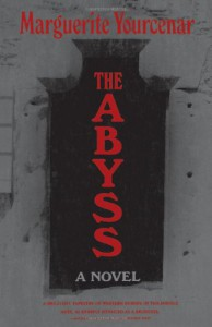 The Abyss - Marguerite Yourcenar, Grace Frick