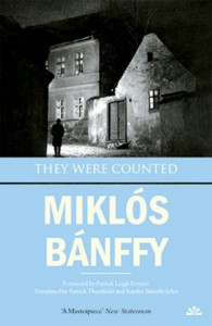They Were Counted - Miklós Bánffy, Patrick Leigh Fermor, Patrick Thursfield, Katalin Bánffy-Jelen