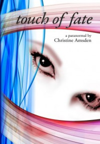 Touch of Fate - Christine Amsden