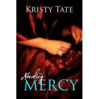 Stealing Mercy - Kristy Tate,  Nathan Tate