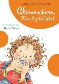 Clementine, Friend of the Week - Marla Frazee, Sara Pennypacker