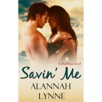 Savin' Me (Heat Wave, #1) - Alannah Lynne