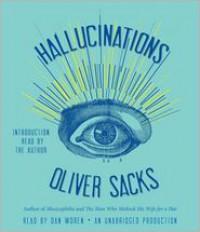 Hallucinations - Oliver Sacks, Dan Woren