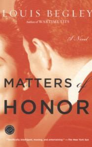 Matters of Honor: A Novel - Louis Begley