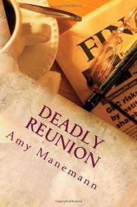 Deadly Reunion - Amy Manemann