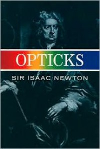 Opticks - Sir Isaac Newton,  Designed by I. Bernard Cohen