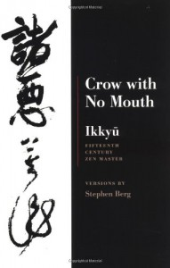 Crow With No Mouth : Ikkyu : Fifteenth Century Zen Master - Ikkyu, Stephen Berg, Lucien Stryk