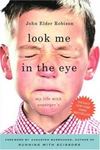 Look Me in the Eye: My Life with Asperger's - John Elder Robison