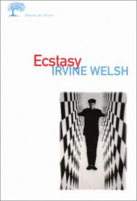 Ecstasy - Irvine Welsh, Alain Defossé
