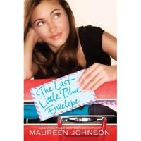 The Last Little Blue Envelope (Little Blue Envelope, #2) - Maureen Johnson