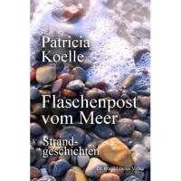 Flaschenpost vom Meer - Patricia Koelle