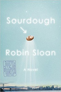 Sourdough: A Novel - Robin Sloan