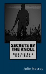 Secrets by the Knoll - Julie Metros