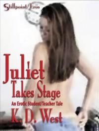 Juliet Takes Stage - K.D. West