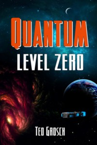 Quantum Level Zero - Ted Grosch