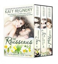 The Rousseaus Boxed Set, Books #1-3 (The Blueberry Lane Series Book 121314) - Katy Regnery