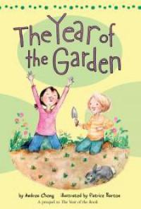 The Year of the Garden (An Anna Wang novel) - Andrea Cheng, Patrice Barton