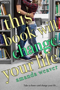 This Book Will Change Your Life - Amanda Weaver